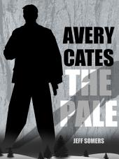 The Pale: An Avery Cates Story
