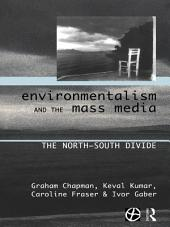 Environmentalism and the Mass Media: The North/South Divide