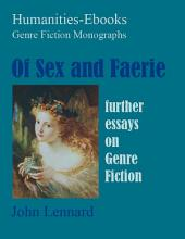 Of Sex and Faerie: Further Essays on Genre Fiction