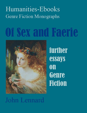 Of Sex and Faerie  Further Essays on Genre Fiction