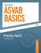 Master the ASVAB Basics--Practice Test 2: Chapter 11 of 12, Edition 8