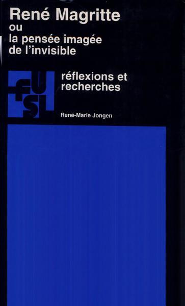 Ren Magritte Ou La Pens E Imag E De L Invisible