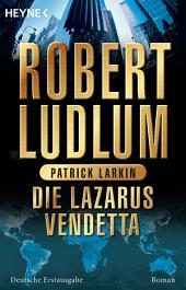 Die Lazarus-Vendetta: Roman