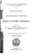 Bibliography of the More Important Contributions to American Economic Entomology      The more important writings published between December 31  1899  and January 1  1905     By Nathan Banks  1905 PDF