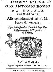 Risposta del P.M. Gio. Antonio Bouio da Nouara carmelitano alle considerationi del P.M. Paolo da Venetia, sopra le censure della santita di Papa Paolo Quinto contra la Repubblica di Venetia