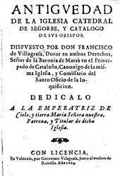 Antiguedad de la Iglesia Catedral de Segorbe, y Catalogo de sus Obispos