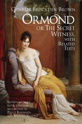 Ormond, Or, The Secret Witness: With Related Texts