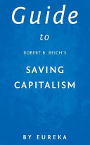 Download Guide to Robert B  Reich s Saving Capitalism Book