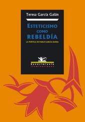 Esteticismo como rebeldía: La poética de Pablo García Baena