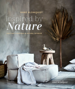 Inspired by Nature  Creating a personal and natural interior