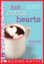 Hot Cocoa Hearts: A Wish Novel