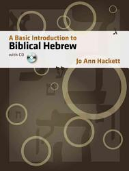 A Basic Introduction To Biblical Hebrew With Cd Book PDF