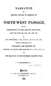Narrative of a Second Voyage in Search of a North-west Passage: And of a Residence in the Arctic Regions, During the Years 1829, 1830, 1831, 1832, 1833