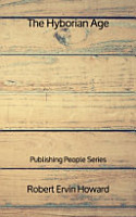The Hyborian Age   Publishing People Series PDF
