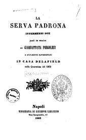 La serva padrona intermezzi due posti in musica da Giambattista Pergolesi