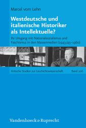Westdeutsche und italienische Historiker als Intellektuelle?: Ihr Umgang mit Nationalsozialismus und Faschismus in den Massenmedien (1943/45–1960). EBook
