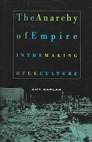The Anarchy of Empire in the Making of U S  Culture PDF