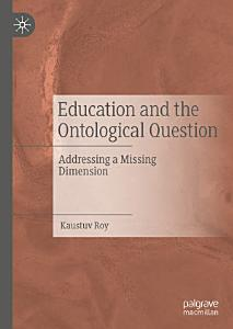 Education and the Ontological Question PDF