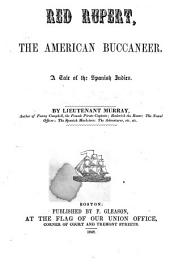 Red Rupert, the American Buccaneer: A Tale of the Spanish Indies