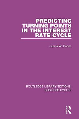 Predicting Turning Points in the Interest Rate Cycle  RLE  Business Cycles