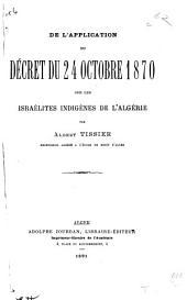 De l'application du décret du 24 octobre 1870 sur les israélites indigènes de l'Algérie