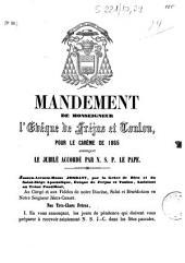 Mandement de Monseigneur l'évêque de Fréjus et Toulon, pour le Carême de 1865 annonçant le jubilé accordé par N. S. P. le pape