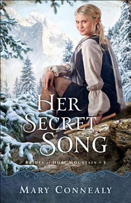 Her Secret Song  Brides of Hope Mountain Book  3