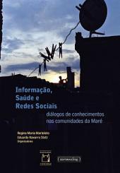 Informação, saúde e redes sociais: diálogos de conhecimentos nas comunidades da Maré