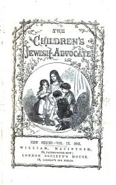 The Children's Jewish Advocate. New Series: Volume 9