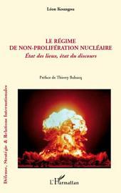 Le régime de non-prolifération nucléaire: Etat des lieux, état du discours