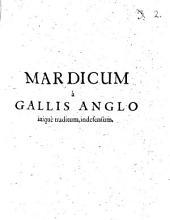 Mardicum à Gallis Anglo iniquè traditum, indefensum