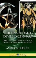 Download The Unabridged Devil s Dictionary  The Cynic s Word Book   Satirical  Ironic and Humorous Definitions  Hardcover  Book