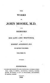 The Works of John Moore, M. D.: With Memoirs of His Life and Writings, Volume 2