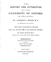 The History and Antiquities of the University of Oxford: In Two Books