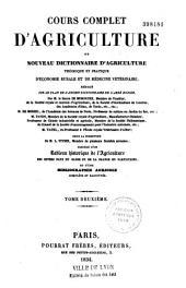 Cours complet d'agriculture, ou Nouveau dictionnaire d'agriculture théorique et pratique, d'économie rurale et de médecine vétérinaire, rédigé, sur le plan de l'ancien dictionnaire de l'abbé Rozier...