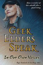 Geek Elders Speak: In Our Own Voices