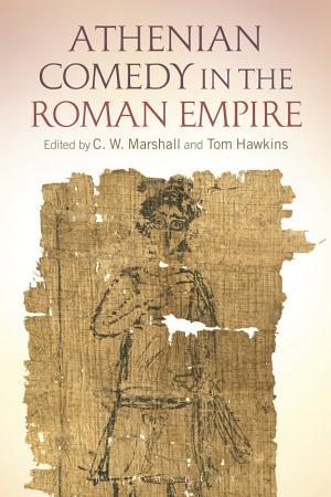 Athenian Comedy in the Roman Empire PDF