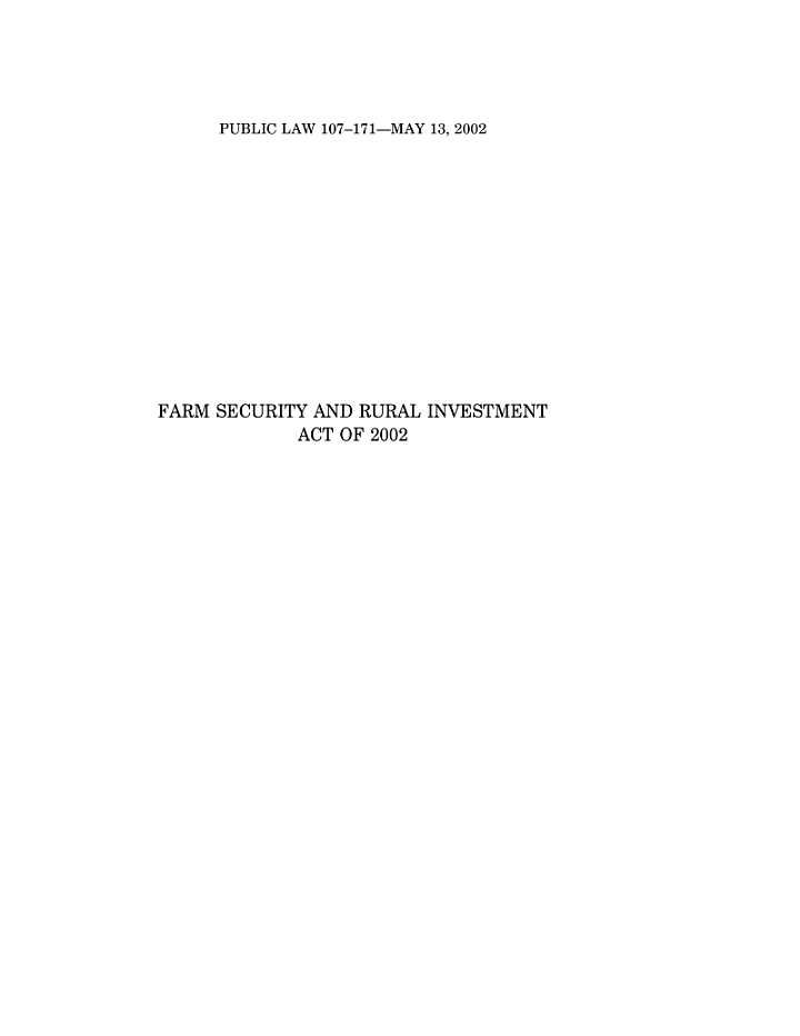Public Law 107-171--may 13, 2002 Farm Security and Rural Investment Act of 2002