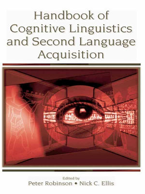 Handbook of Cognitive Linguistics and Second Language Acquisition PDF