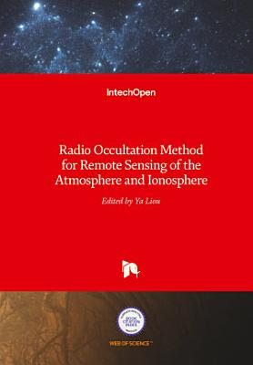 Radio Occultation Method for Remote Sensing of the Atmosphere and Ionosphere