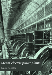 Steam-electric Power Plants: A Practical Treatise on the Design of Central Light and Power Station and Their Economical Construction and Operation