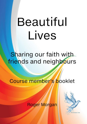 Beautiful Lives   Sharing our faith with friends and neighbours