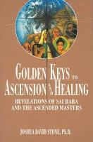 Golden Keys to Ascension and Healing PDF