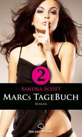 Marcs TageBuch - Teil 2   Roman: Sex, Leidenschaft, Erotik und Lust