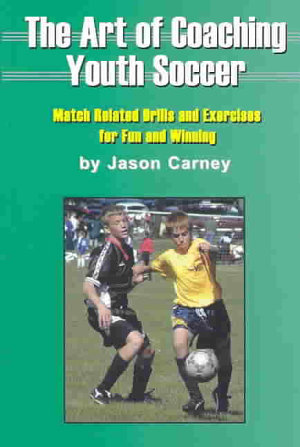 The Art of Coaching Youth Soccer