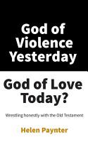 God of Violence Yesterday  God of Love Today  PDF