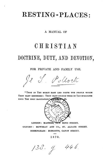 Resting places  a manual of Christian doctrine  duty  and devotion  by J S  Pollock   PDF