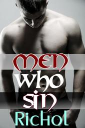 Men Who Sin (Gay Virgin Sex Stories Collection -- Bisexual, Menage, Light BDSM and College Gays): Gay Bundle