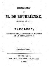 Mémoires de M. de Bourrienne, ministre d'état, sur Napoléon: le directoire, le consulat, l'empire et la restauration, Volume4