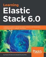 Learning Elastic Stack 6 0 PDF